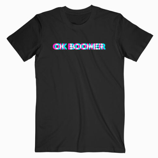 OK Boomer Meme Funny Anaglyph Type T Shirt