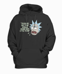 Rick and Morty Your Opinion means Very Little Pullover Hoodie