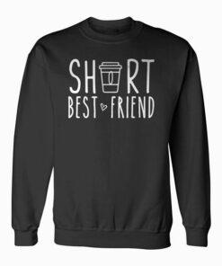 Short Best Friend Quote Friendship Gift For 2 Matching BFF Sweatshirt