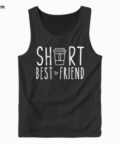 Short Best Friend Quote Friendship Gift For 2 Matching BFF Tank Top