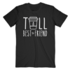 Tall Best Friend Quote Friendship Gift For 2 Cute Bestie BFF T Shirt