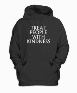 Treat People with Kindness pull over Hoodi Pullover Hoodie