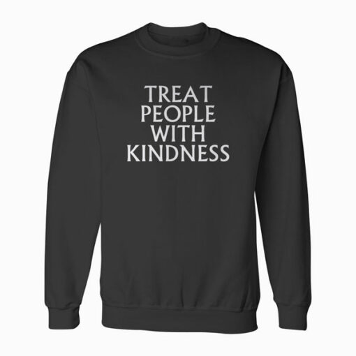 Treat People with Kindness pull over Sweatshirt