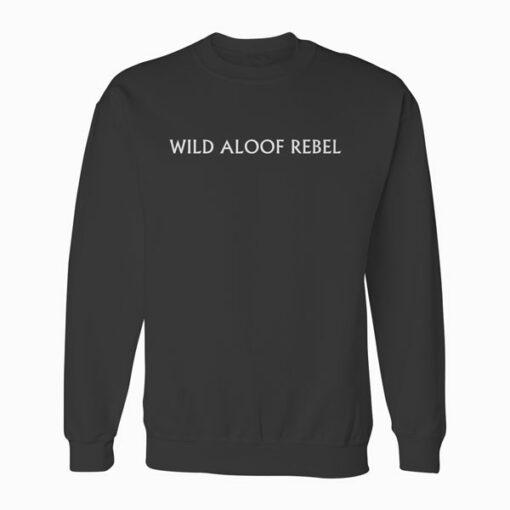 Wild Aloof Rebel Sweatshirt