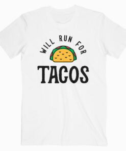 Will Run For Tacos v2 Classic T-Shirt