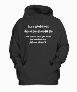 Alexander Hamilton Unique And Funny Burr Shot First Hoodie