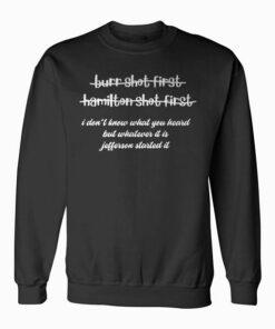 Alexander Hamilton Unique & Funny Burr Shot First Sweatshirt