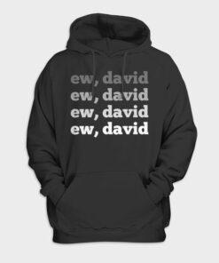 Ew David Pop Culture Hoodie