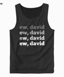 Ew David Pop Culture Tank Top