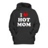 I Love Hot Moms Funny Hoodie