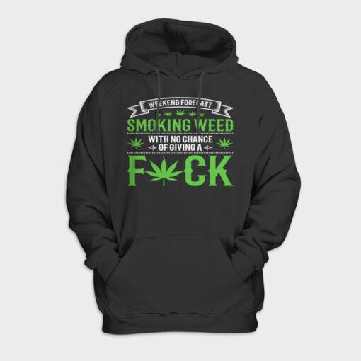 Marijuana Smoking Weed Weekend Forecast Design Hoodie
