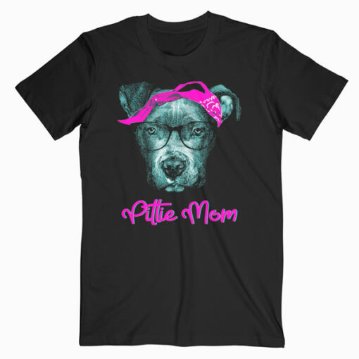 Pittie Mom Pitbull Dog Lovers Mothers Day Gift T shirt mn 1