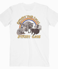 Support Your Local Street cats Funny T Shirt