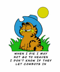When I die I may Garfield Cowboy Funny T Shirt