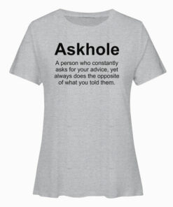 Askhole Sarcasm T Shirt