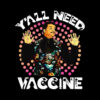 Neil deGrasse Tyson Y'All Need Vacunation Science T Shirt