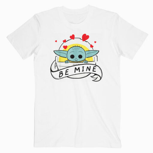 Star Wars The Mandalorian The Child Be Mine Valentine's Day T Shirt