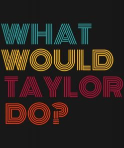 What Would Taylor Swift Do