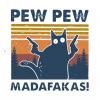 Cat Pew Pew Madafakas Vintage T-Shirt Design