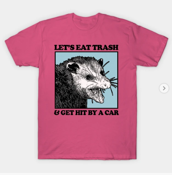 Lets Eat Trash And Get Hit By A Car