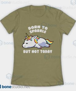 Born To Sparkle But Not Today Lazy Unicorn T-Shirt Light Olive