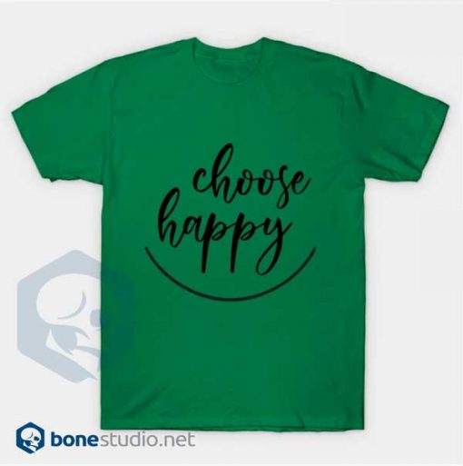 Choose Happy T-Shirt Green