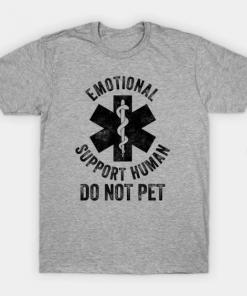 Emotional Support Human DO NOT PET T-Shirt