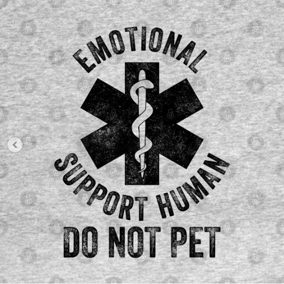 Emotional Support Human DO NOT PET T Shirt Design