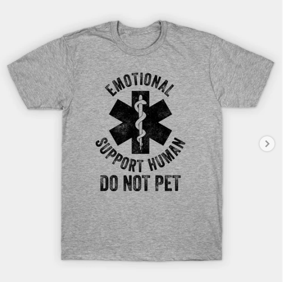 Emotional Support Human DO NOT PET T Shirt