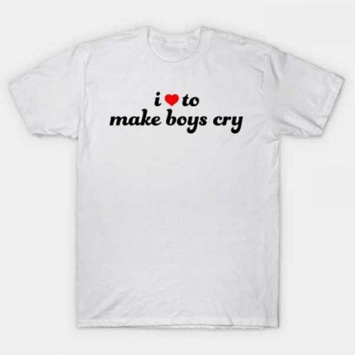 I Love To Make Boys Cry White T-Shirt