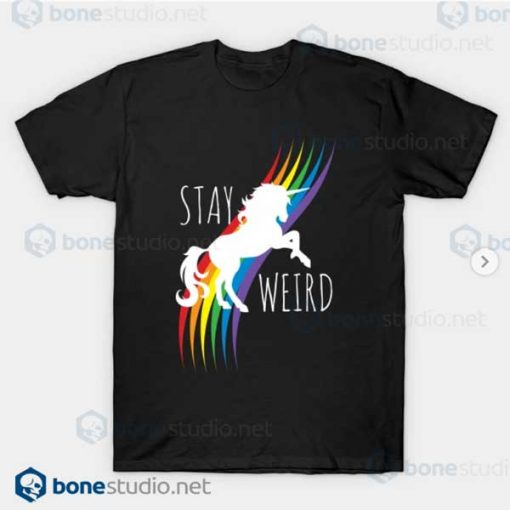 Stay Weird Rainbow Unicorn T-Shirt Black
