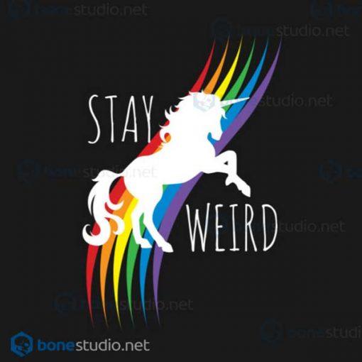 Stay Weird Rainbow Unicorn T Shirt Design