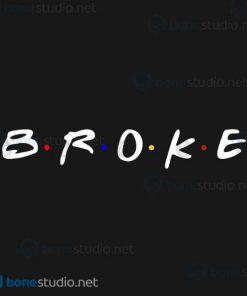 Go For Broke T Shirt Friends Logo Parody T Shirt