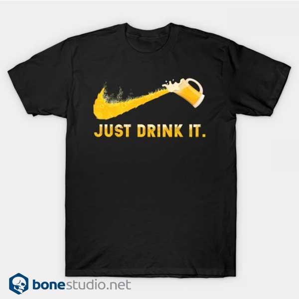 Just Drink It Beer T Shirt Black