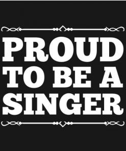 Proud to be a singer T-Shirt black design