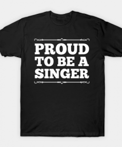 Proud to be a singer T-Shirt black for men