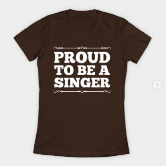 Proud to be a singer T-Shirt brown for women