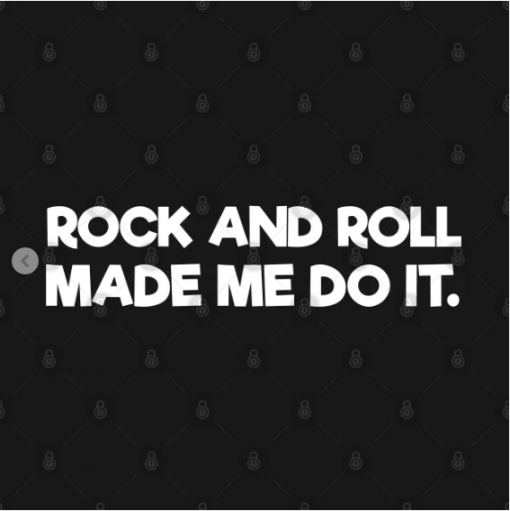 Rock And Roll Made Me Do It T-Shirt black design