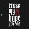 Cross My heart Hope You Die T-Shirt black design