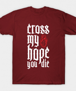 Cross My heart Hope You Die T-Shirt maroon for men