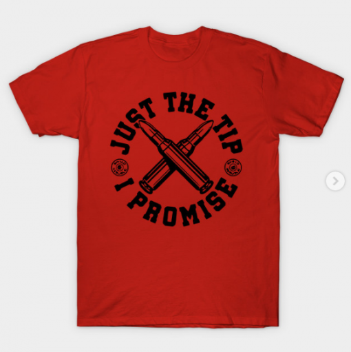 Just The Tip I Promise T-Shirt red for men