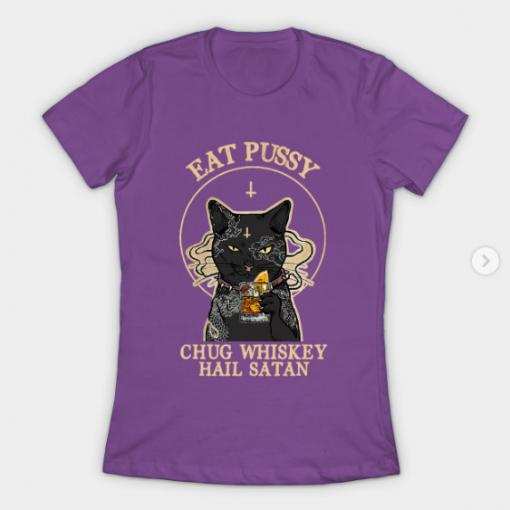 Satan Cat Eat Pussy Chug Whiskey Hail Satan T-Shirt purple for women