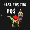 T-Rex Here For The Ho's Christmas Gift T-Shirt black design